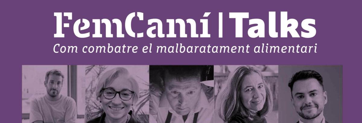 """""""Com combatre el malbaratament alimentari""""; ho debatem al FemCamí Talks d'avui. Apunta't-hi!"""